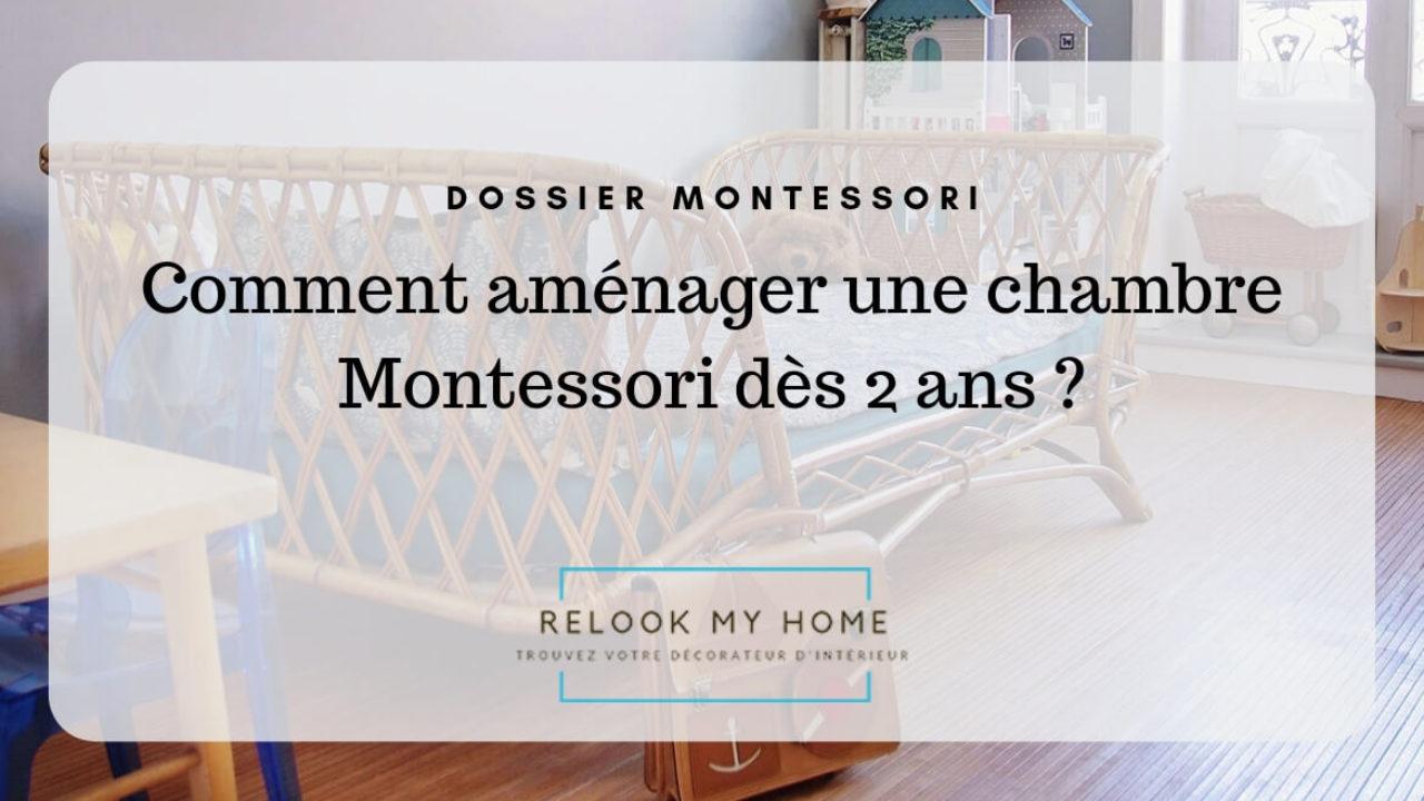 Comment aménager une chambre Montessori dès 2 ans ? – Relook My Home