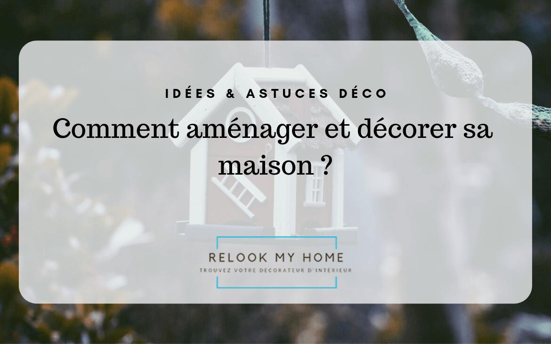Comment décorer sa maison ? – Relook My Home
