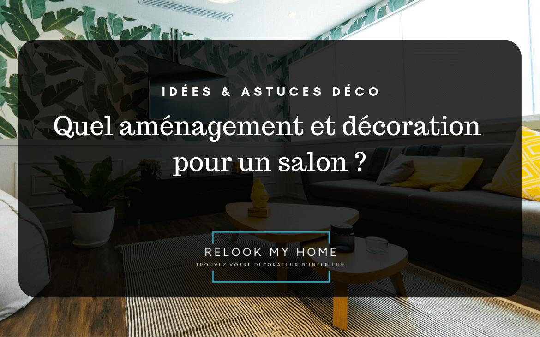 Agencement Salon Salle À Manger Rectangulaire comment aménager son salon ? – relook my home